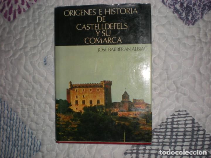 ORÍGENES E HISTORIA DE CASTELLDEFELS Y SU COMARCA;JOSÉ BARBERÁN ALBIAC;AUTOEDICIÓN 1978 (Libros de Segunda Mano - Historia - Otros)