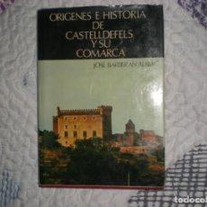 Libros de segunda mano: ORÍGENES E HISTORIA DE CASTELLDEFELS Y SU COMARCA;JOSÉ BARBERÁN ALBIAC;AUTOEDICIÓN 1978. Lote 166148254
