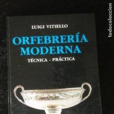 Libros de segunda mano: ORFEBRERIA MODERNA - TECNICA PRACTICA, LUIGI VITIELLO - ILUSTRADO- EDITORIAL OMEGA. Lote 166151290
