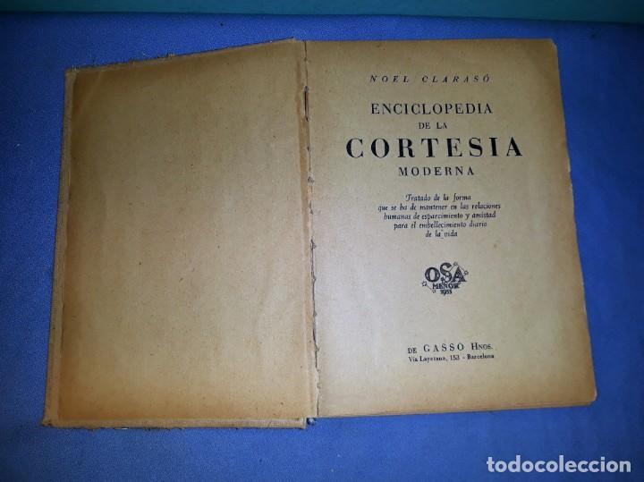 Libros de segunda mano: ENCICLOPEDIA DE LA CORTESIA MODERNA DE NOEL CLARASO DE GASSO HNOS. AÑO 1955 VER FOTOS Y DESCRIPCION - Foto 2 - 166154658