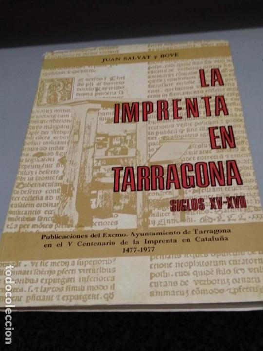 LA IMPRENTA EN TARRAGONA - SIGLOS XV - XVII - JUAN SALVAT Y BOVE (Libros de Segunda Mano - Bellas artes, ocio y coleccionismo - Otros)