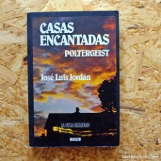 Livres d'occasion: CASA ENCANTADAS POLTERGEIST. JOSÉ LUIS JORDÁN. . Lote 166186718