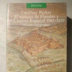 Libros de segunda mano: EL EJÉRCITO DE FLANDES Y EL CAMINO ESPAÑOL 1567-1659. - GEOFFREY PARKER.. Lote 166190654