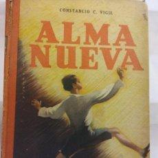 Libros de segunda mano: STQ.CONSTANCIO VIGIL.ALMA NUEVA.EDT, ATLANTIDA.BRUMART TU LIBRERIA.. Lote 166234574