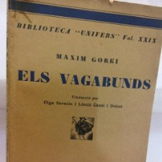 Libros de segunda mano: STQ.MAXIM GORRI.ELS VAGABUNDS.EDT, BARCELONA.BRUMART TU LIBRERIA.. Lote 166236322