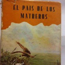 Libros de segunda mano: STQ.JOSE ALVAREZ.EL PAIS DE LOS MATREROS.EDT, RAR.BRUMART TU LIBRERIA.. Lote 166238894