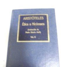 Libros de segunda mano: ETICA A NICOMANO. VOL II. ARISTOTELES. Nº 66. EDICIONES ORBIS. 155 PAGINAS. Lote 166240186