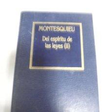 Libros de segunda mano: DEL ESPIRITU DE LAS LEYES II. MONTESQUIEU. Nº 31. EDICIONES ORBIS. 580 PAGINAS. Lote 166240486