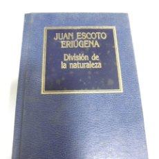 Libros de segunda mano: DIVISION DE LA NATURALEZA. JUAN ESCOTO ERIUGENA. Nº 64. EDICIONES ORBIS. 158 PAGINAS. Lote 166241918