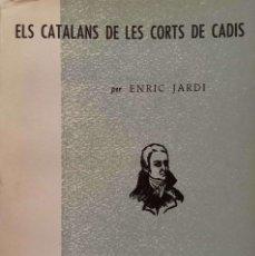 Libros de segunda mano: ELS CATALANS DE LES CORTS DE CADIS. Lote 166244822