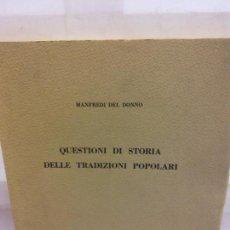 Libros de segunda mano: STQ.MANFREDI DEL DONNO.QUESTIONI DI STORIA DELLE TRADIZIONI POPOLARI.BRUMART TU LIBRERIA.. Lote 166245530