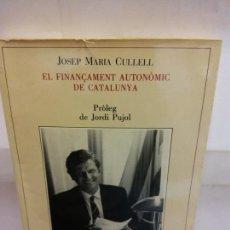 Libros de segunda mano: STQ.JOSEP MARIA CULLELL.EL FINANÇAMENT AUTONOMIC DE CATALUNYA.BRUMART TU LIBRERIA.. Lote 166249414