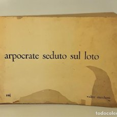 Libros de segunda mano: ARPOCRATE SEDUTO SUL LOTO. WALTER MARCHETTI. ARTES G. LUÍS PÉREZ. MADRID. 1968.. Lote 166255230