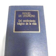 Libros de segunda mano: DEL SENTIMIENTO TRAGICO DE LA VIDA. MIGUEL DE UNAMUNO. Nº 60. EDICIONES ORBIS. 198 PAGINAS. Lote 166256246