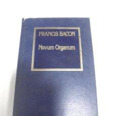 Libros de segunda mano: NOVUM ORGANUM. FRANCIS BACON. Nº 26. EDICIONES ORBIS. 219 PAGINAS. Lote 166257178