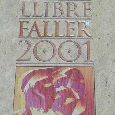 Libros de segunda mano: LIBRO FALLERO JUNTA CENTRAL FALLERA 2001. Lote 166265166