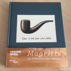 Libros de segunda mano: MAGRITTE ESTO NO ES UNA PIPA - EN FRANCÉS - CATÁLOGO OFICIAL CENTRO POMPIDOU. Lote 166271006