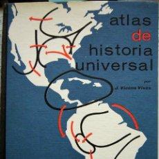 Libros de segunda mano: ATLAS DE HISTORIA UNIVERSAL POR J. VICENS VIVES. Lote 166278814