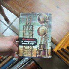 Libros de segunda mano: LIBRO LA CONQUISTA DE LA CIENCIA PIERRE ROUSSEAU 1949 DESTINO L-1405-611. Lote 166295650