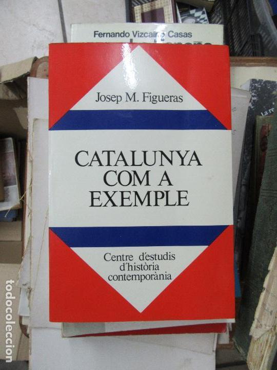 LIBRO CATALUNA COM A XEMPLE JOSEP M. FIGUERAS 1977 ESCRITO EN CATALAN L-1405-661 (Libros de Segunda Mano - Bellas artes, ocio y coleccionismo - Otros)