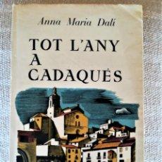 Libros de segunda mano: LIBRO TODO EL AÑO EN CADAQUES,AÑO 1951 DE ANA MARIA DALI,HERMANA DE SALVADOR,DEDICADO,EN CATALAN. Lote 166318954