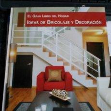 Libros de segunda mano: EL GRAN LIBRO DEL HOGAR IDEAS DE BRICOLAJE Y DECORACIÓN EDITORIAL RUEDA. Lote 166328060