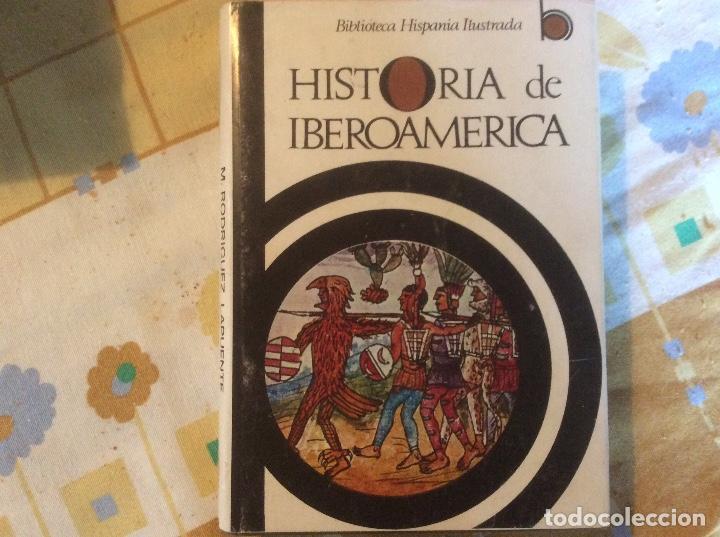 HISTORIA DE IBEROAMERICA - POR MANUEL RODRIGUEZ LAPUENTE - EDIT. RAMÓN SOPENA 1970 (Libros de Segunda Mano - Historia - Otros)