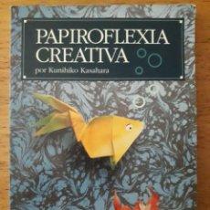 Libros de segunda mano: PAPIROFLEXIA CREATIVA / KUNIHIKO KASAHARA / EDI. EDAF / 1ª EDICIÓN 1993. Lote 166360886