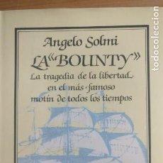 Libros de segunda mano: LA BOUNTY ANGELO SOLMI PUBLICADO POR ARGOS VERGARA (1984) 192PP. Lote 166370994