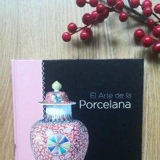 Libros de segunda mano: EL ARTE DE LA PORCELANA. CERÁMICA Y PORCELANA.. Lote 166371946