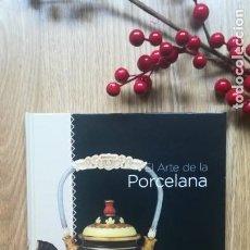 Libros de segunda mano: EL ARTE DE LA PORCELANA. PORCELANA CON ESTILO.. Lote 166372286