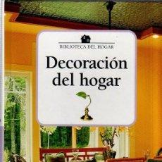Libros de segunda mano: DECORACION DEL HOGAR. BIBLIOTECA DEL HOGAR. 2008.. Lote 166384874
