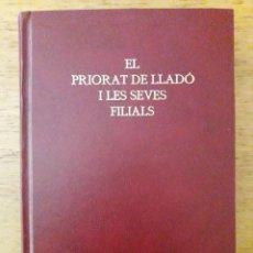 Libros de segunda mano: EL PRIORAT DE LLADÓ I LES SEVES FILIALS / REPRODUCCIÓ FACSÍMIL/ PERE VAYREDA I OLIVAS / EDI. DE MATE. Lote 166386598