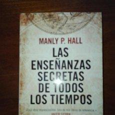 Libros de segunda mano: LAS ENSEÑANZAS SECRETAS DE TODOS LOS TIEMPOS (MANLY P. HALL) - COMO NUEVO. Lote 166396133