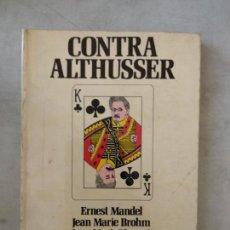 Libros de segunda mano: ERNEST MANDEL Y OTROS - CONTRA ALTHUSSER - MADRÁGORA. Lote 166403238