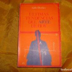 Libros de segunda mano: ULTIMAS TENDENCIAS DEL ARTE DE HOY. GILLO DORFLES. EDT. LABOR, 1976. Lote 166431466