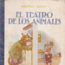 Libros de segunda mano: EL TEATRO DE LOS ANIMALES - RAMON SOPENA ED. 1943 / ILUSTRADO. Lote 166439234