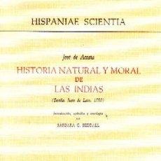 Libros de segunda mano: HISTORIA NATURAL Y MORAL DE LAS INDIAS. DE ACOSTA, JOSE. FACSI-150.. Lote 166446458