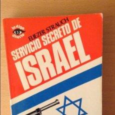 Libros de segunda mano: SERVICIO SECRETO DE ISRAEL (ELIEZER STRAUCH). Lote 217504088