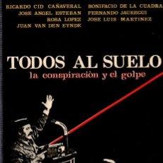 Libros de segunda mano: TODOS AL SUELO. LA CONSPIRACION Y EL GOLPE. EDITORIAL PUNTO CRITICO. RICARDO CID. 1981.. Lote 166506862