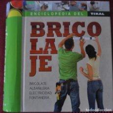 Libros de segunda mano: ENCICLOPEDIA DEL BRICOLAGE .TIKAL . BRICOLAJE . ALBAÑILERÍA . ELECTRICIDAD.FONTANERÍA 381 PAG. Lote 166509214