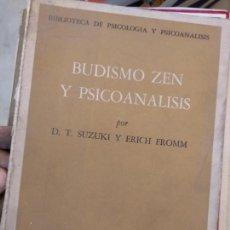 Libros de segunda mano: BUDISMO ZEN Y PSICOANÁLISIS. - SUZUKI DAISETZ TEITARO / FROM ERICH.. Lote 166527598