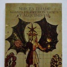 Libros de segunda mano: HERREROS Y ALQUIMISTAS – MIRCEA ELIADE. Lote 166529786