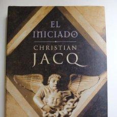 Libros de segunda mano: EL INICIADO. CHRISTIAN JACQ. TAPA DURA SOBRECUBIERTA.. Lote 166529850