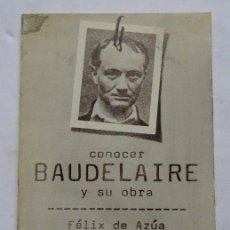 Libros de segunda mano: CONOCER BAUDELAIRE Y SU OBRA – MAITE LARRAURI. Lote 166534318