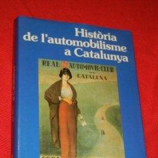 Libros de segunda mano: HISTÒRIA DE L' AUTOMOBILISME A CATALUNYA, DE JAVIER DEL ARCO - PLANETA 1990. Lote 166557250