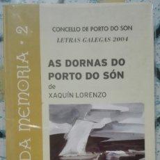 Libros de segunda mano: XAQUÍN LORENZO. AS DORNAS DO PORTO DO SON. 2004. Lote 166564070