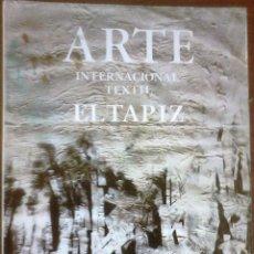 Libros de segunda mano: LUIS QUIRÓS - ARTE INTERNACIONAL TEXTIL; EL TAPIZ. Lote 166594758