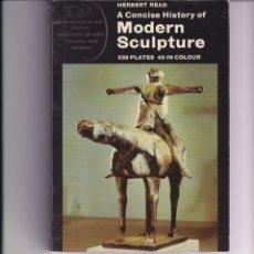 Libros de segunda mano: A CONCISE HISTORY OF MODERN SCULPTURE. EN INGLÉS. Lote 166623342