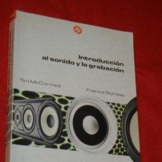 Libros de segunda mano: INTODUCCION AL SONIDO Y LA GRABACION, DE TIM MCCORMICK Y FRANCIS RUMSEY 2002. Lote 166624494